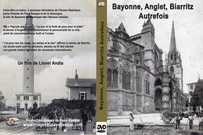 "DVD  ""Bayonne, Anglet, Biarritz d'autrefois"""